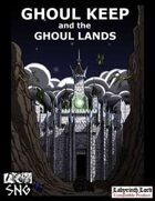 COA02: Ghoul Keep and the Ghoul Lands