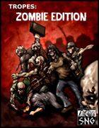 TZE001: TROPES: Zombie Edition (PRINT)