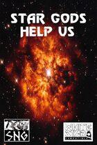 WSS001: Star Gods Help Us