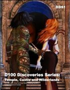 D100 Discoveries Series: Temple, Castle and Wilderlands Volume I