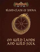 Blood Clans of Jorikk: On Wild Lands and Wild Folk