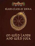 Blood Clans of Jorikk: On Wild Lands and Wild Folk