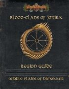 Blood Clans of Jorikk: Region Guide - Middle Plains of Drhokker