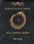 Blood Clans of Jorikk: Settlement Guide - Drhuyl