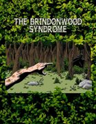 The Brindonwood Syndrome