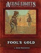 Aces & Eights: Fool's Gold