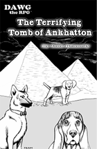 DAWG: the Terrifying Tomb of Ankhatton