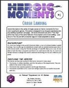 Heroic Moments 1: Crash Landing