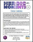Heroic Moments 1: Crash Landing