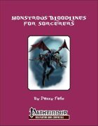 Monstrous Bloodlines for Sorcerers [PFRPG]