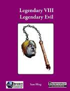 Legendary VIII: Legendary Evil