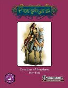 Cavaliers of Porphyra [PFRPG]