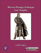 Warrior Prestige Archetype: The Low Templar