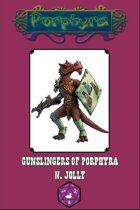 Gunslingers of Porphyra