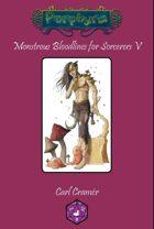 Monstrous Bloodlines for Sorcerers V