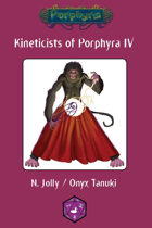 Kineticists of Porphyra IV