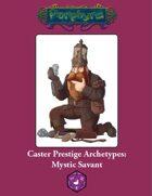 Caster Prestige Archetype: Mystic Savant