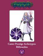 Caster Prestige Archetype: Riftwarden