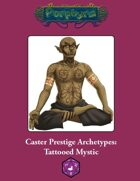 Caster Prestige Archetype: Tattooed Mystic