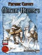 Lion's Den Press: Prestige Classes: Arctic Heroes