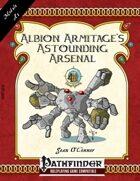 [PFRPG] Albion Armitage's Astounding Arsenal