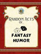 Random Acts of... Fantasy Humor