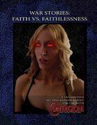 War Stories: Faith vs. Faithlessness