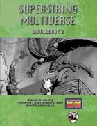 Superstring Multiverse Worldbook 2
