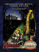 Neighborhood Watch: Savage Edition