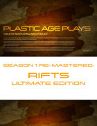 Plastic Age Plays Remastered Season 1: Rifts Ultimate Edition