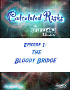 Calculated Risks Episode 1 - The Bloody Bridge