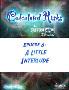 Calculated Risks Episode 6 - A Little Interlude