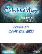 Calculated Risks Episode 11 - Come Sail Away