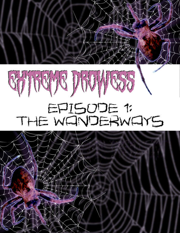 Extreme Drowess Episode 1 - The Wanderways