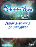 Calculated Risks Episode S2E2: Do You Mind?