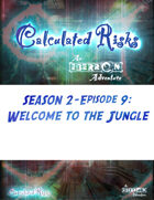 Calculated Risks Episode S2E9: Welcome to the Jungle