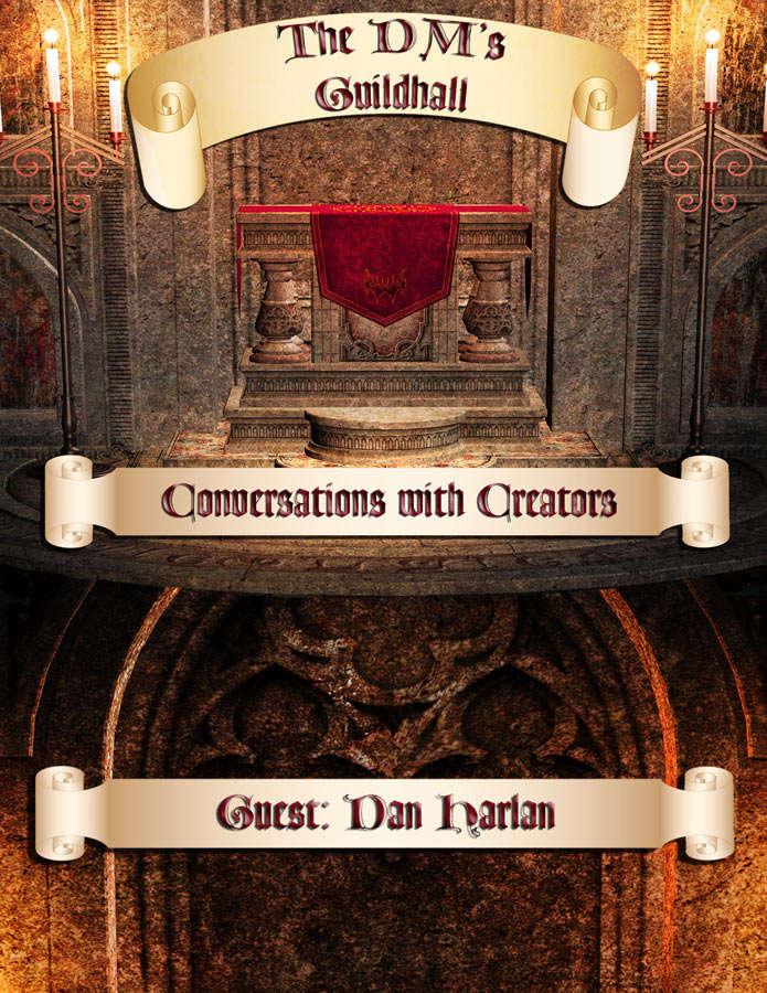 The DMs Guildhall Episode 34 - Dan Harlan