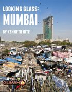 Looking Glass: Mumbai