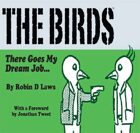 The Birds 2: There Goes My Dream Job...