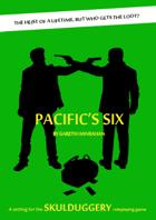 Skulduggery: Pacific's Six