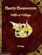 Exotic Encounters: Will o' Wisps