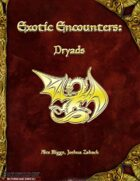 Exotic Encounters: Dryads