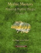Mythic Mastery - Missing Mythic Magic Volume IV