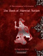 A Necromancer's Grimoire: The Book of Martial Action II