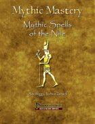 Mythic Mastery - Mythic Spells of the Nile