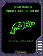 Mythic Mastery - Mythic Sci-Fi Relics