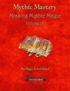 Mythic Mastery - Missing Mythic Magic Volume IX