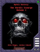 Mythic Mastery - The Vordis Scourge, Volume I