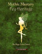Mythic Mastery - Fey Heritage