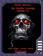 Mythic Mastery - The Vordis Scourge, Volume II